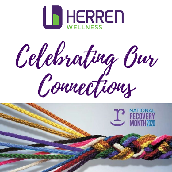 recovery month 2020 celebrating connections herren wellness addiction treatment residential substance use