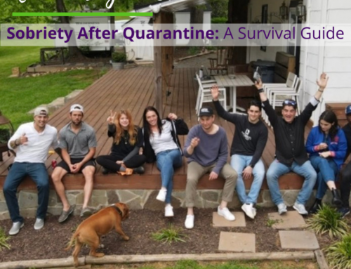Sobriety After Quarantine: A Survival Guide