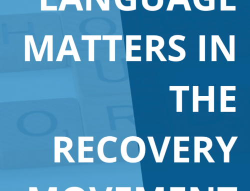 Language Matters: Breaking Down Stigma and Lowering Barriers to Recovery Support